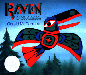 Raven, A Trickster Tale From The Pacific Northwest