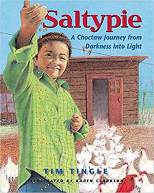 Saltypie, A Choctaw Journey from Darkness into Light