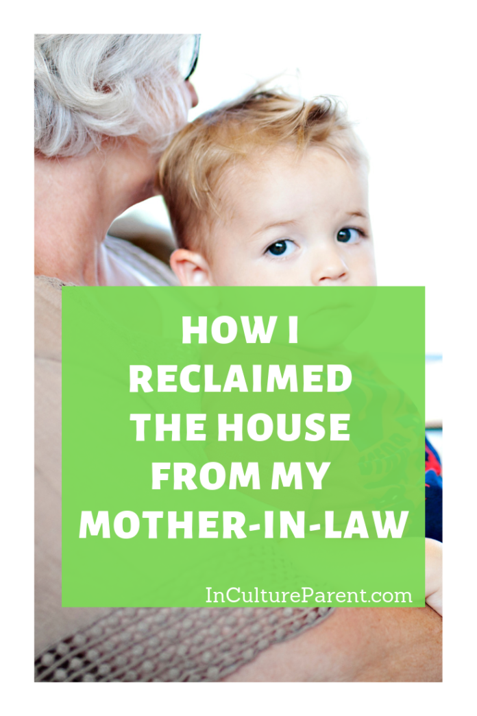 How I reclaimed the house from my mother-in-law