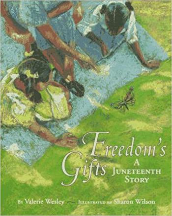 Freedom's Gifts A Juneteenth Story