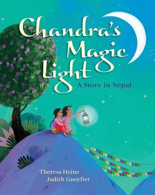 Chandra's Magic Light A Story in Nepal